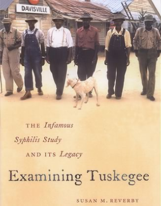 Examining Tuskegee: The Infamous Syphilis Study and its Legacy by ...
