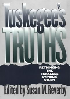 Bookcover image: Examining Tuskegee: The Infamous Syphilis Study and its Legacy